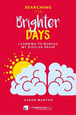 Searching for Brighter Days: Learning to Manage My Bipolar Brain