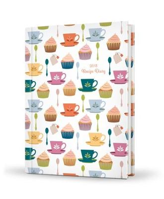 2018 Recipe Diary Cupcake Design: A5 Week-to-View Diary with 56 Delicious Triple-Tested Recipes plus a Handy Pocket: 2018