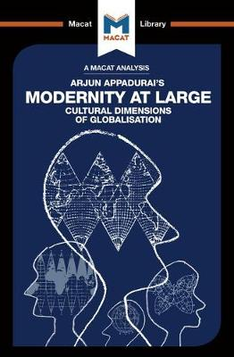 Modernity at Large: Cultural Dimensions of Globalisation