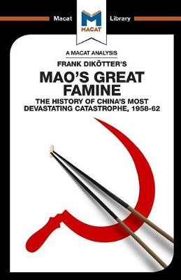 Mao's Great Famine: The History of China's Most Devestating Catastrophe 1958-62