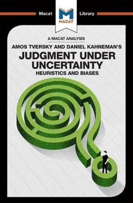 Judgment under Uncertainty: Heuristics and Biases
