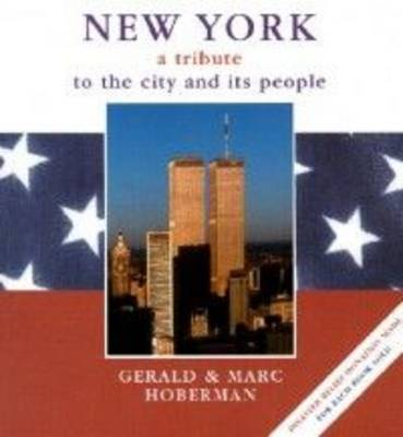 New York: A Tribute to the City and Its People by Gerald and Marc Hoberman