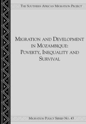 Migration and Development in Mozambique: Poverty, Inequality and Survival