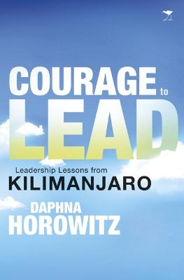 The Courage to Lead: Leadership Lessons from Kilimanjaro