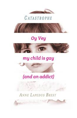 Catastrophe: Oy Vey, my child is gay (and an addict)