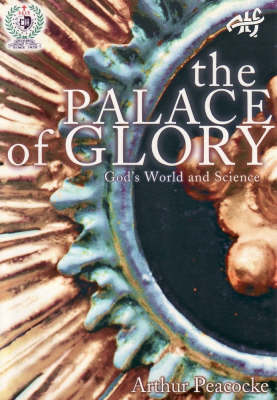 The Palace of Glory: God's World and Science
