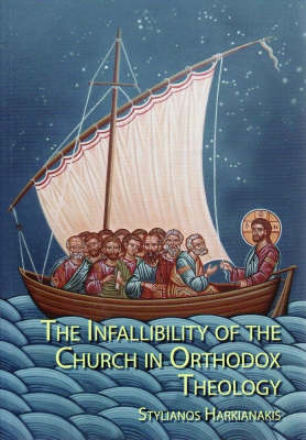 The Infallibility of the Church in Orthodox Theology