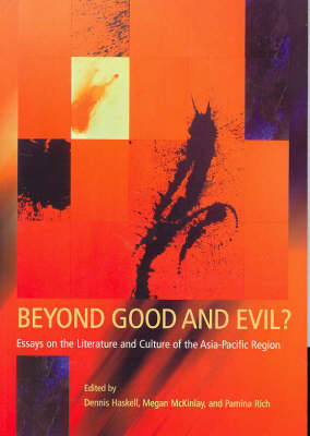 Beyond Good and Evil: Essays on the Literature and Culture of the Asia-Pacific Region