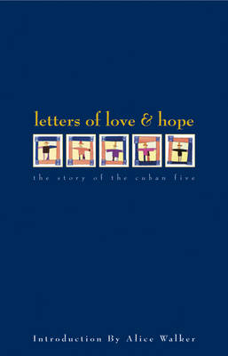 Letters Of Love And Hope: The Story of the Cuban Five