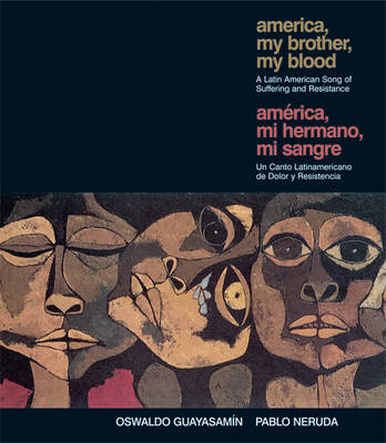 America, My Brother, My Blood: A Latin American Song of Suffering and Resistance
