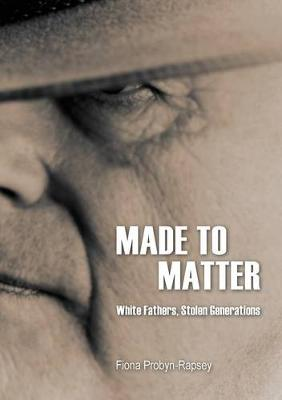 Made to Matter: White Fathers, Stolen Generations