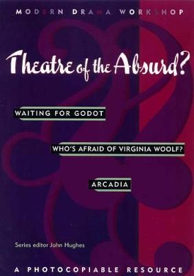 Modern Drama Workshop: Theatre of the Absurd?