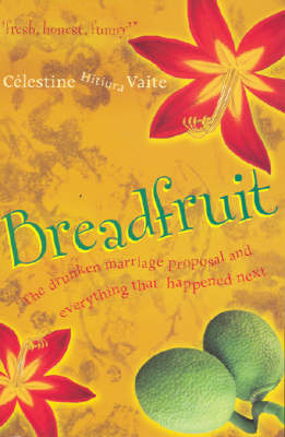 Breadfruit: The Drunken Marriage Proposal and Everything That Happened Next