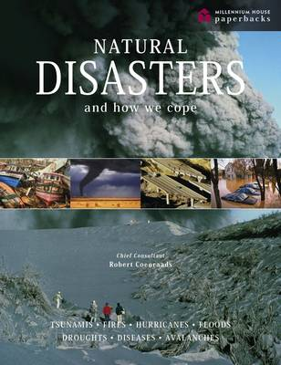 Natural Disasters and How We Cope: Volcanoes, Tsunamis, Fires, Hurricanes, Floods, Droughts, Diseases and Avalanches