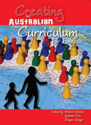 Creating an Australian Curriculum for English: National Agendas, Local Contexts