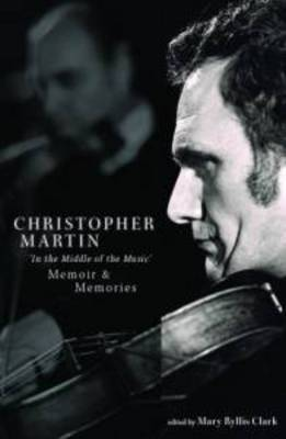 Christopher Martin 'in the Middle of the Music': Memoir and Memories