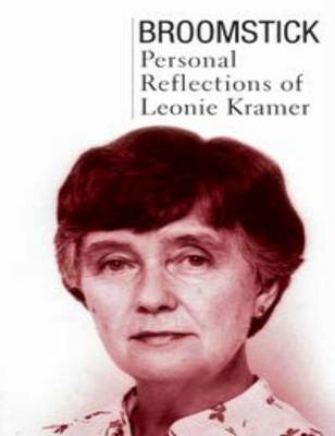 Broomstick: Personal Reflections of Leonie Kramer