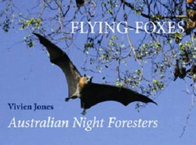 Flying Foxes: Australian Night Foresters