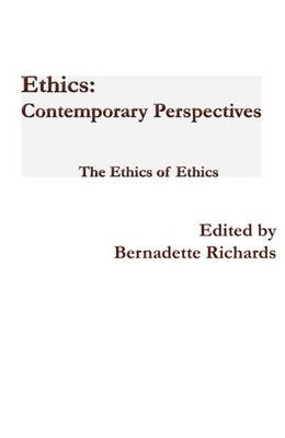 Ethics: Contemporary Perspectives: The Ethics of Ethics
