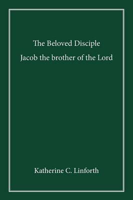 The Beloved Disciple: Who is the Mysteriously-Unnamed Beloved Disciple of Jesus, in the Gospel According to John?