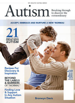 Autism: Breaking Through to Discover The Extraordinary