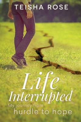 Life Interrupted: My Journey from Hurdle to Hope
