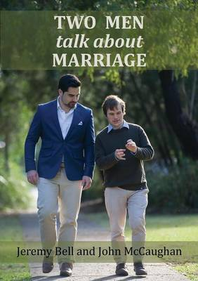 Two Men Talk about Marriage