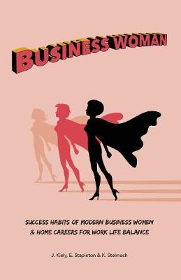 Business Woman: Success Habits of Modern Business Women & Home Careers for Work Life Balance