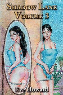 Shadow Lane Volume 3: The Romance of Discipline, Spanking, Sex, B&D and Anal Eroticism in a Small New England Village