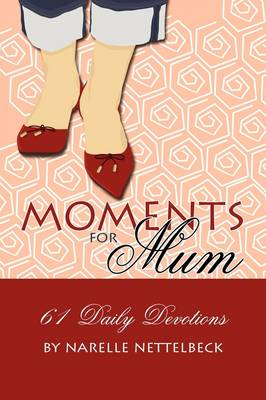 Moments for Mum - 61 Daily Devotions