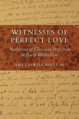 Witnesses of Perfect Love: Narratives of Christian Perfection in Early Methodism