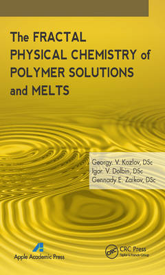 The Fractal Physical Chemistry of Polymer Solutions and Melts