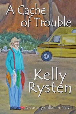 A Cache of Trouble: A Cassidy Callahan Novel
