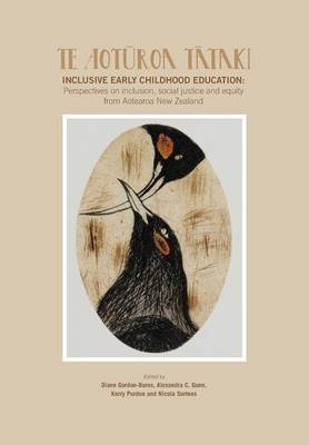Te Aoturoa Tataki: Inclusive Early Childhood Education : Perspectives on Inclusion, Social Justice and Equity from Aotearoa New Zealand
