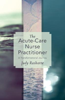 The Acute-Care Nurse Practitioner: A Transformational Journey