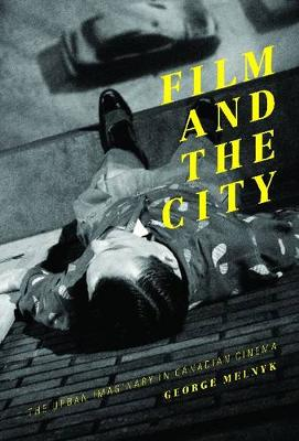 Film and the City: The Urban Imaginary in Canadian Cinema