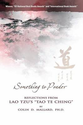 """Something to Ponder: Reflections from Lau Tzu's """"Tao Te Ching"""""""