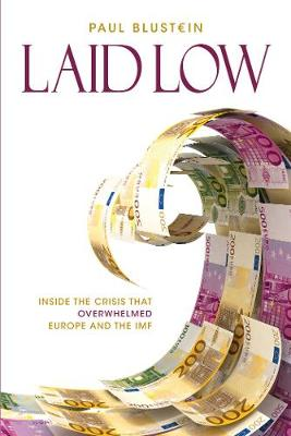 Laid Low: The Euro Zone, the IMF and the Crisis that Enfeebled Them
