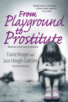 From playground to prostitute: Based on a true story of salvation