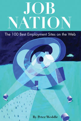 Job Nation: The 100 Best Employment Sites on the Web