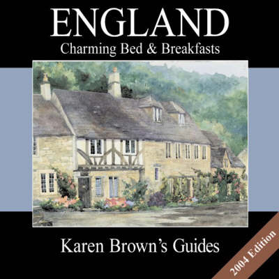 Karen Brown's England: Charming Bed and Breakfasts: 2004