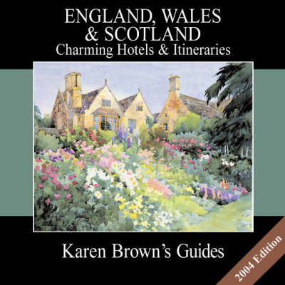 Karen Brown's England, Wales and Scotland: Charming Bed and Breakfasts: 2004