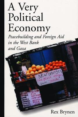A Very Political Economy: Peacebuilding and Foreign Aid in the West Bank and Gaza
