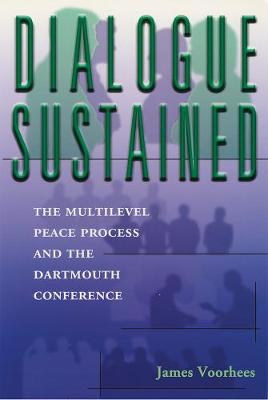 Dialogue Sustained: The Multilevel Peace Process and the Dartmouth Conference