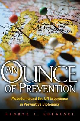 An Ounce of Prevention: Macedonia and the UN Experience in Preventive Diplomacy