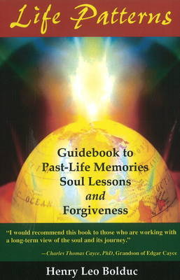 Life Patterns: Guidebook to Past-Life Memories - Soul Lessons & Foregiveness