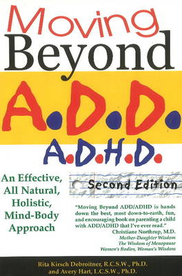 Moving Beyond ADD / ADHD: An Effective, All Natural, Holistic Mind-body Approach -- 2nd Edition