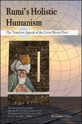 Rumi's Holistic Humanism: The Timeless Appeal of the Great Mystic Poet