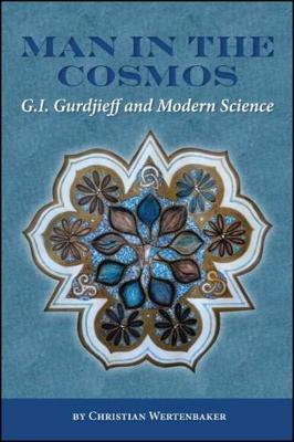 Man in the Cosmos: G. I. Gurdjieff and Modern Science