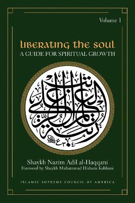 Liberating the Soul: A Guide for Spiritual Growth: v. 1